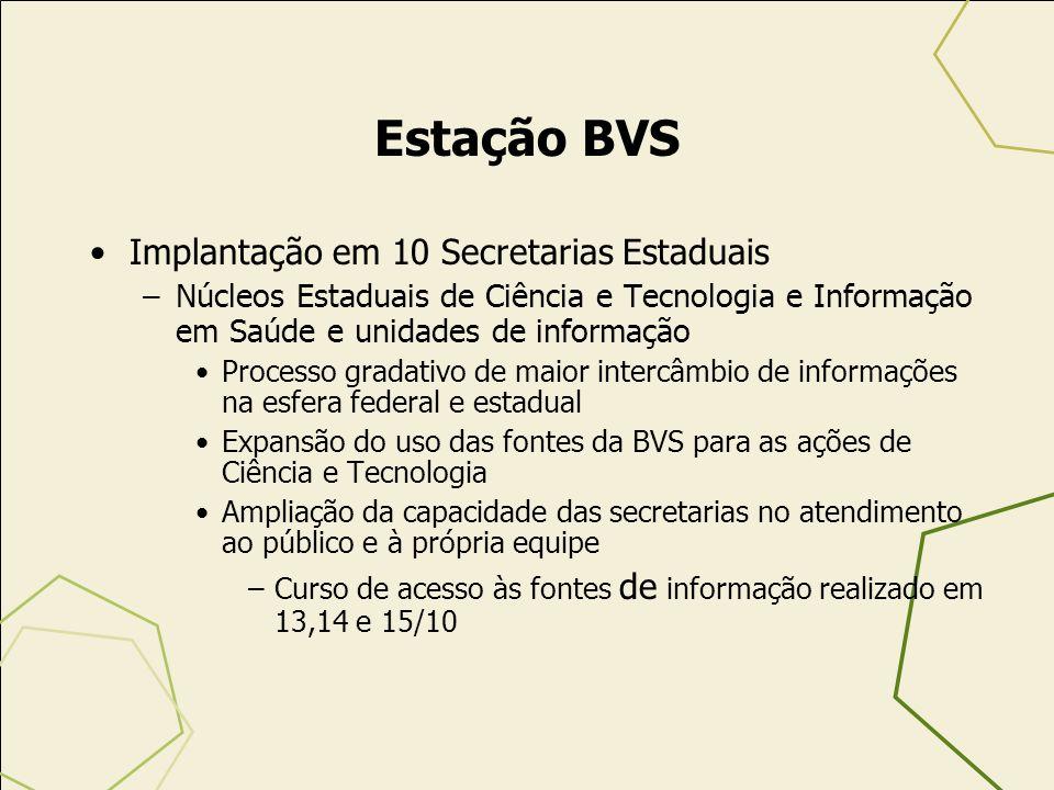 Estação BVS Implantação em 10 Secretarias Estaduais