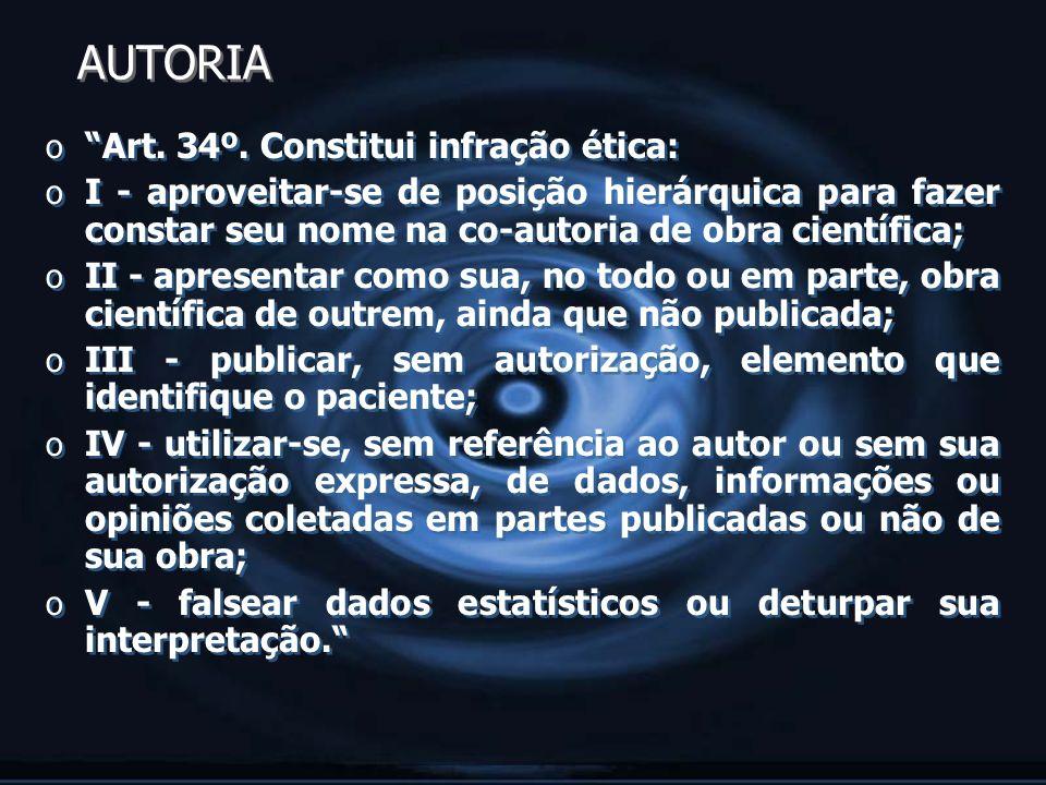 AUTORIA Art. 34º. Constitui infração ética: