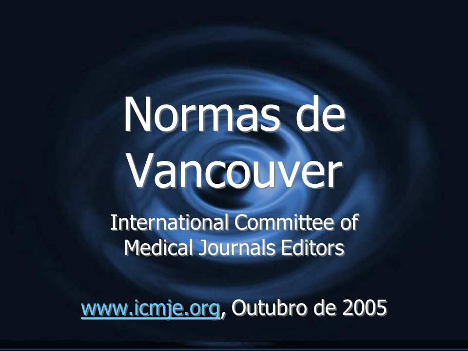 Normas de Vancouver International Committee of Medical Journals Editors.