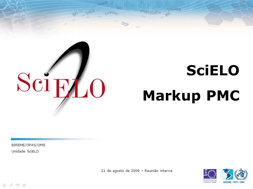 SciELO Markup PMC BIREME/OPAS/OMS Unidade SciELO