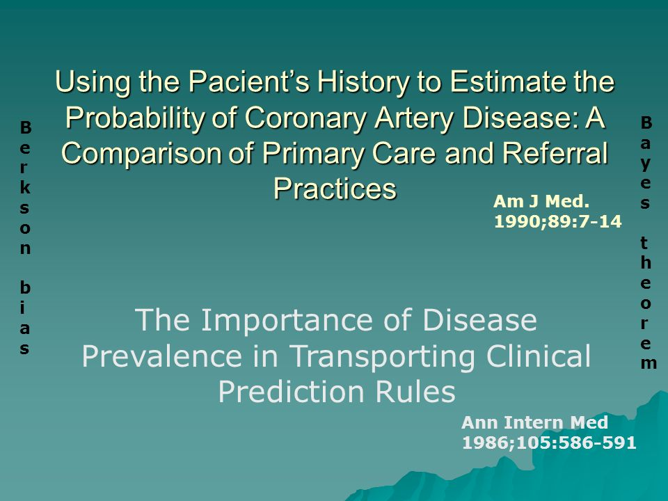 Using the Pacient's History to Estimate the Probability of Coronary Artery Disease: A Comparison of Primary Care and Referral Practices