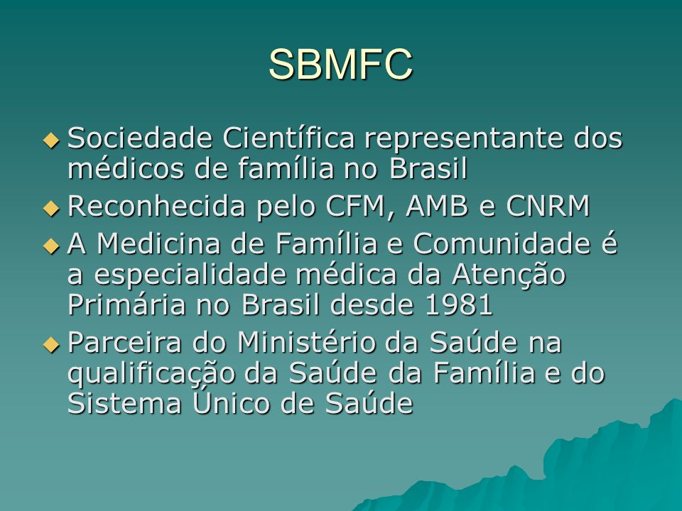 SBMFC Sociedade Científica representante dos médicos de família no Brasil. Reconhecida pelo CFM, AMB e CNRM.