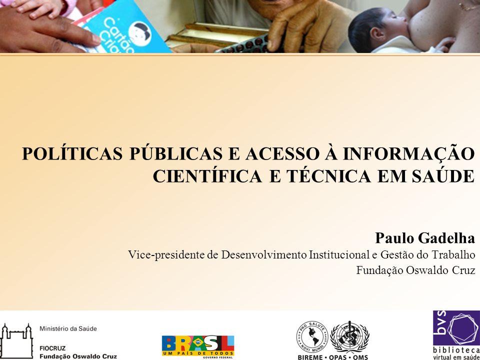 POLÍTICAS PÚBLICAS E ACESSO À INFORMAÇÃO CIENTÍFICA E TÉCNICA EM SAÚDE