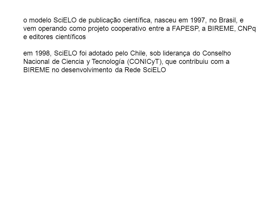 o modelo SciELO de publicação científica, nasceu em 1997, no Brasil, e vem operando como projeto cooperativo entre a FAPESP, a BIREME, CNPq e editores científicos