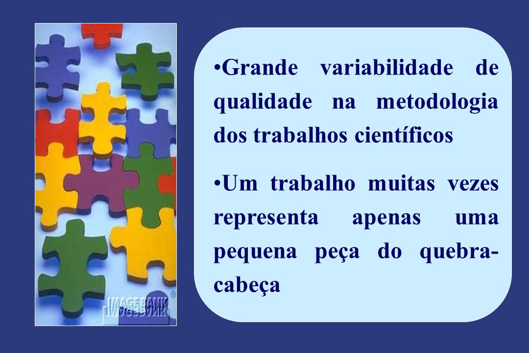 Grande variabilidade de qualidade na metodologia dos trabalhos científicos