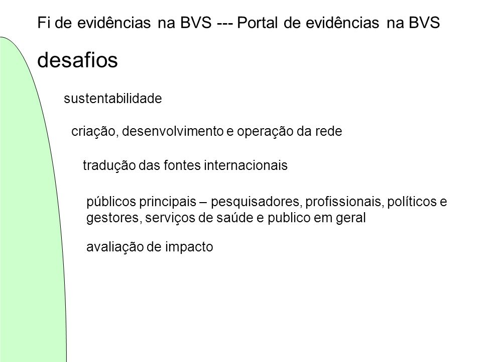 desafios Fi de evidências na BVS --- Portal de evidências na BVS