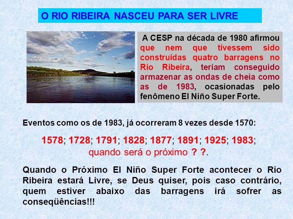 O RIO RIBEIRA NASCEU PARA SER LIVRE