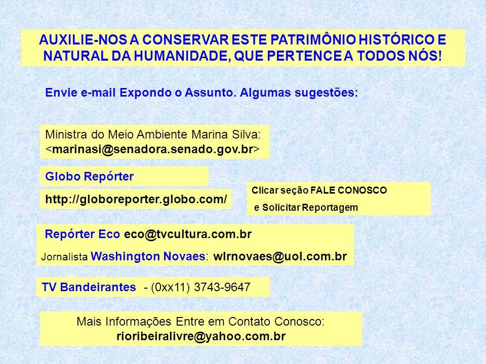 AUXILIE-NOS A CONSERVAR ESTE PATRIMÔNIO HISTÓRICO E NATURAL DA HUMANIDADE, QUE PERTENCE A TODOS NÓS!