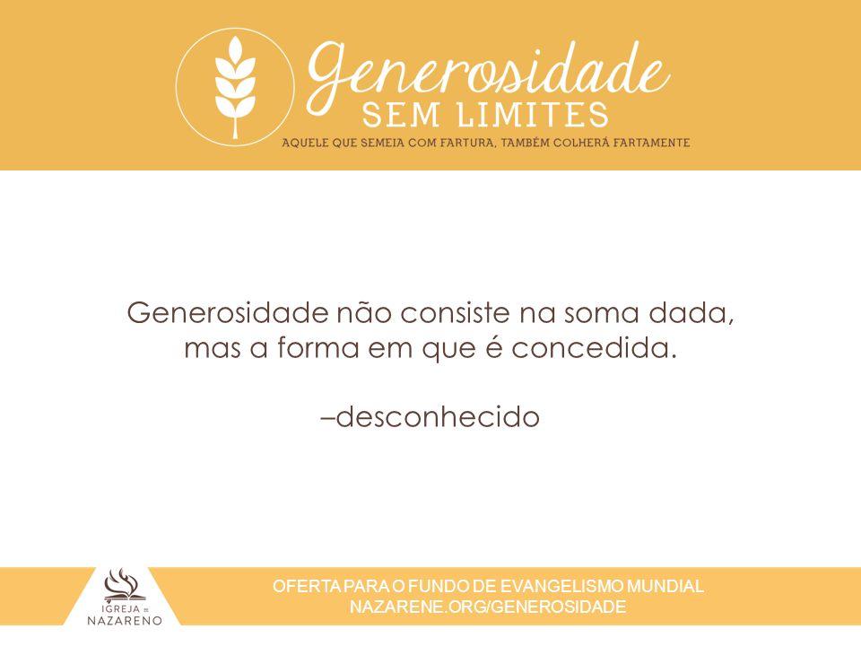 Generosidade não consiste na soma dada, mas a forma em que é concedida