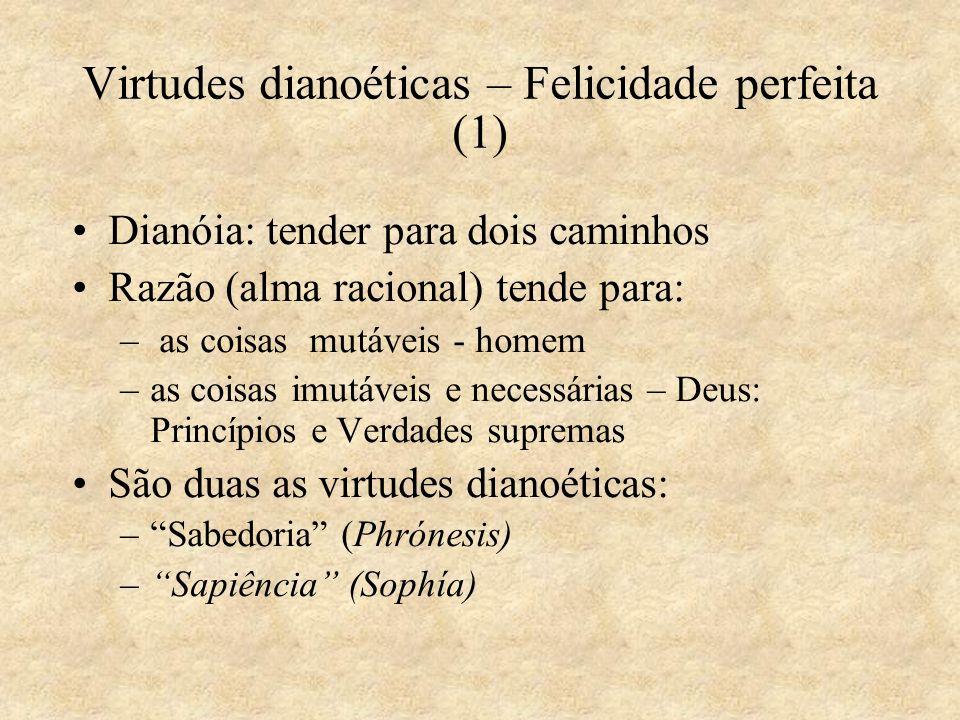 Virtudes dianoéticas – Felicidade perfeita (1)