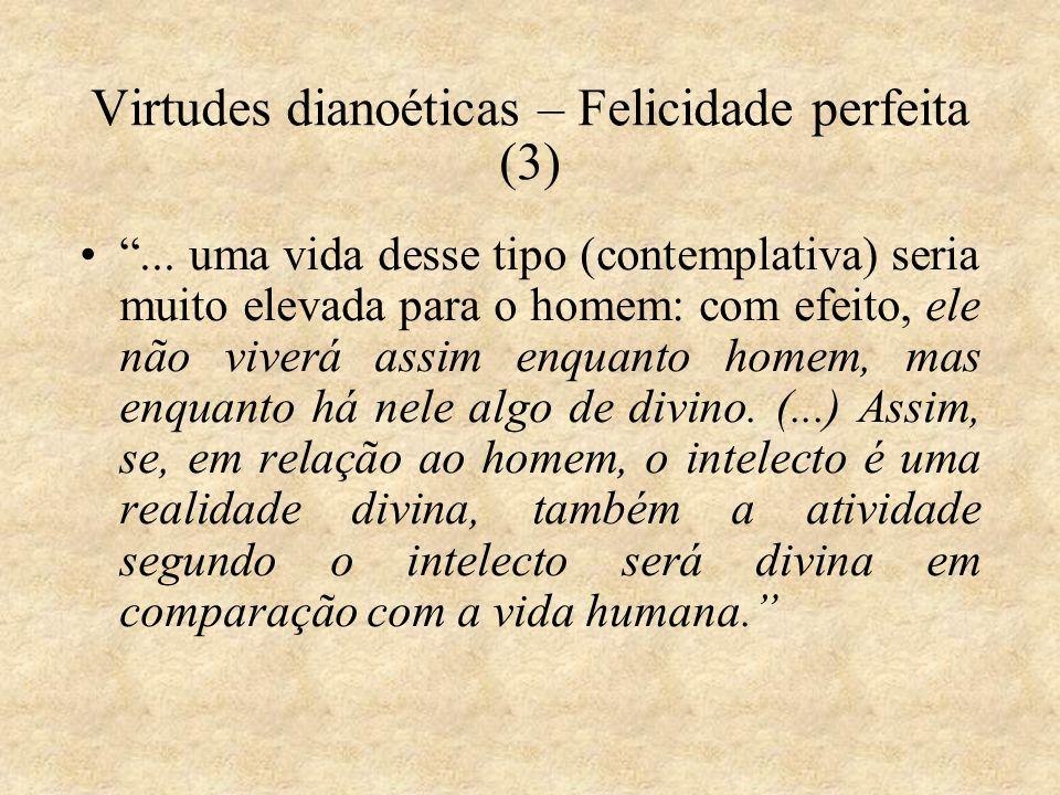 Virtudes dianoéticas – Felicidade perfeita (3)