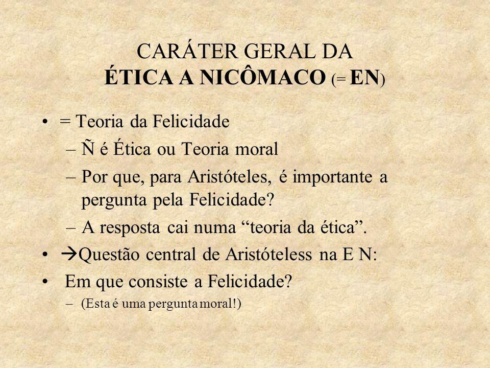 CARÁTER GERAL DA ÉTICA A NICÔMACO (= EN)