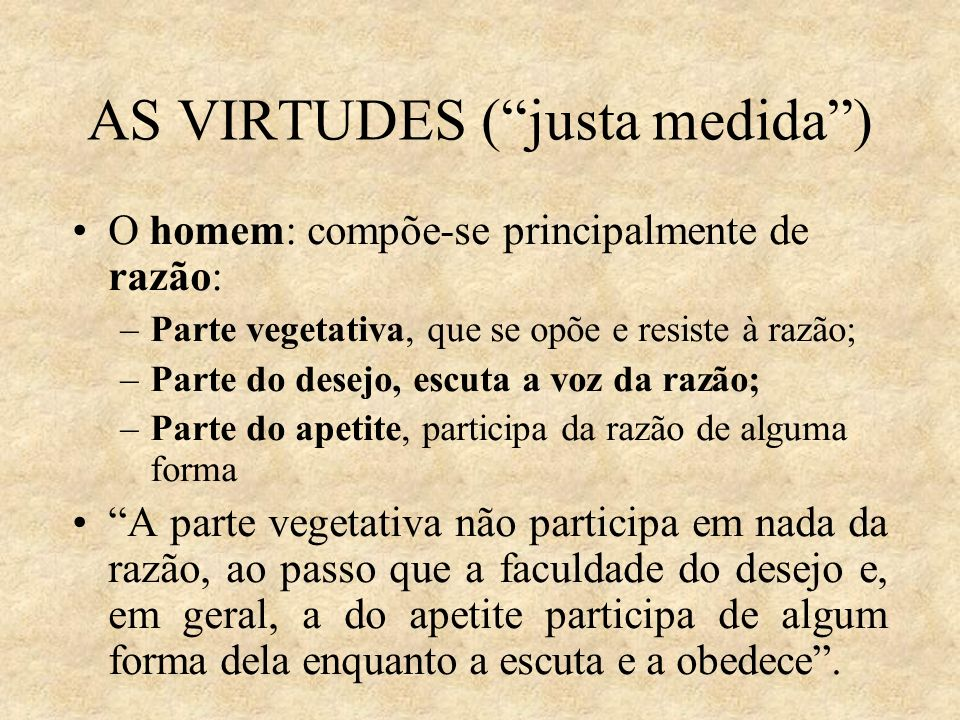 AS VIRTUDES ( justa medida )‏