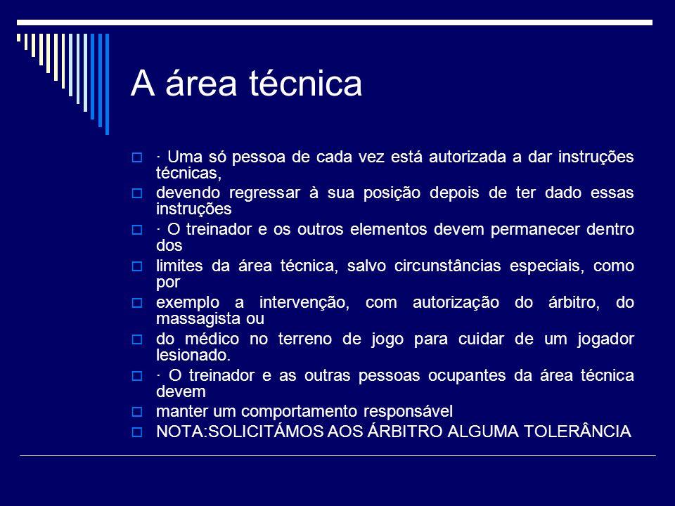 A área técnica · Uma só pessoa de cada vez está autorizada a dar instruções técnicas,