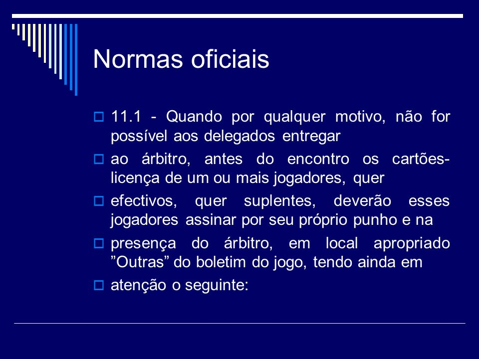Normas oficiais 11.1 - Quando por qualquer motivo, não for possível aos delegados entregar.