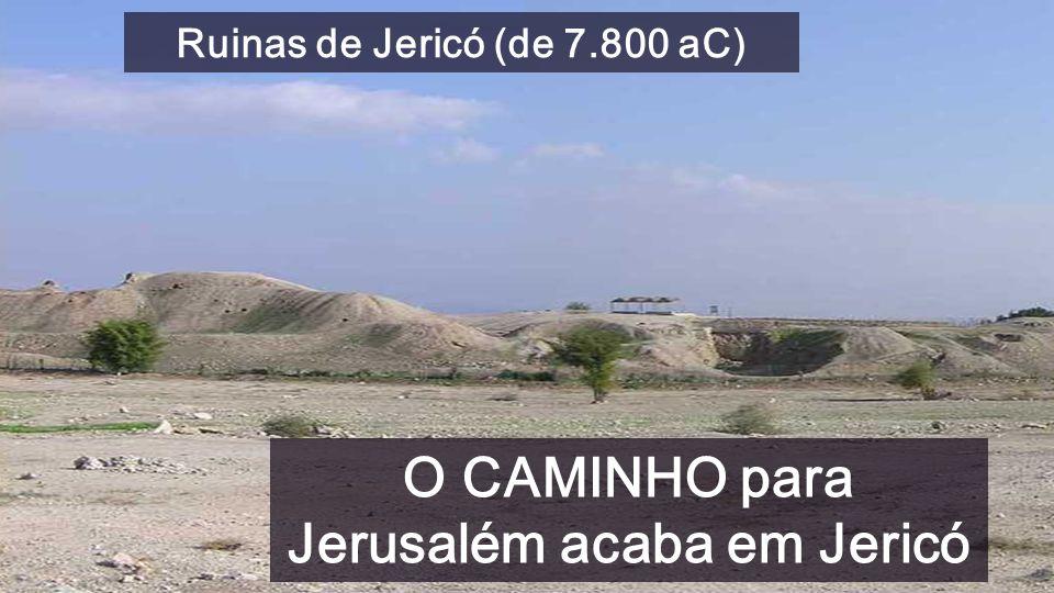 O CAMINHO para Jerusalém acaba em Jericó
