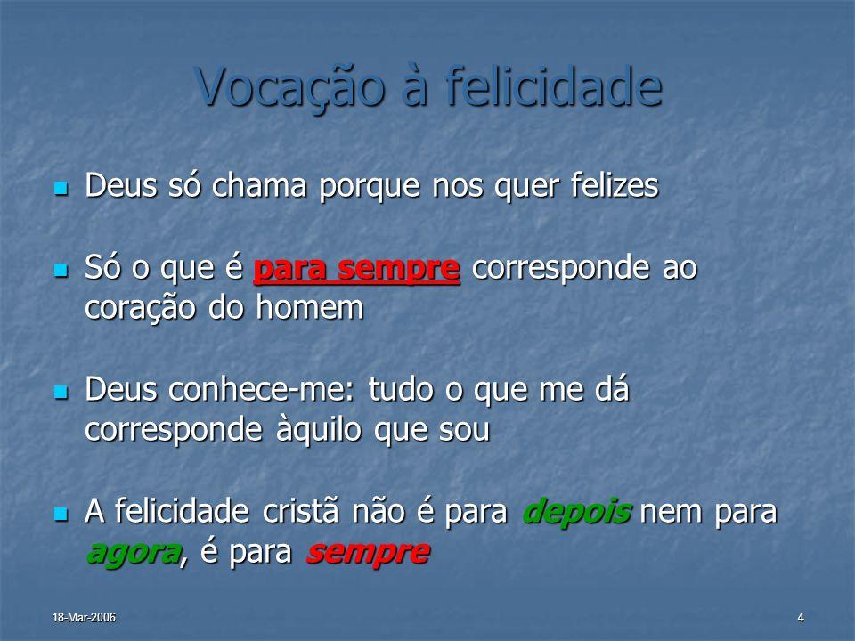 Vocação à felicidade Deus só chama porque nos quer felizes