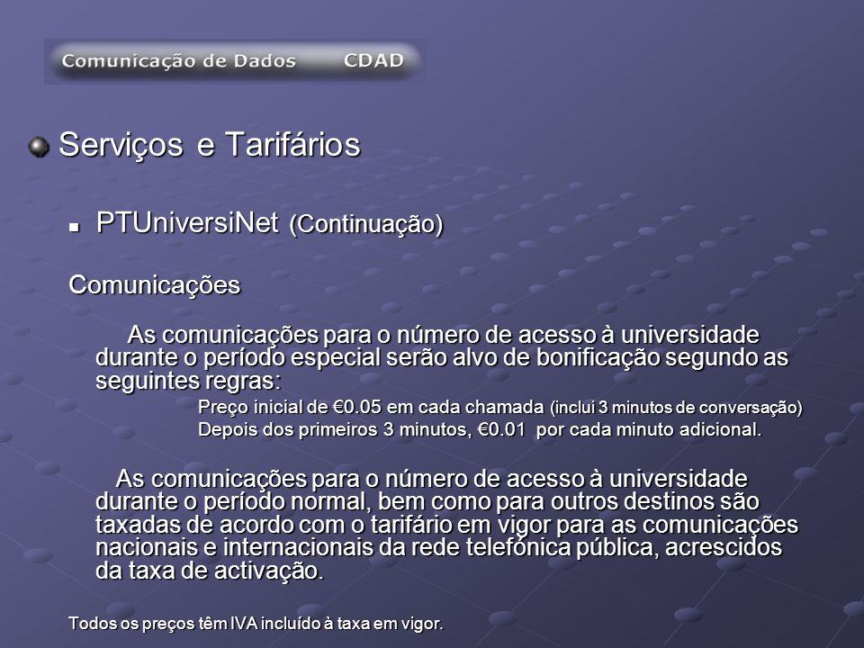 Serviços e Tarifários PTUniversiNet (Continuação) Comunicações
