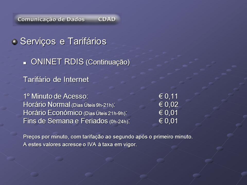 Serviços e Tarifários ONINET RDIS (Continuação) Tarifário de Internet