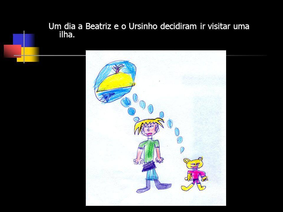 Um dia a Beatriz e o Ursinho decidiram ir visitar uma ilha.