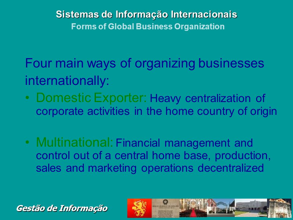 Four main ways of organizing businesses internationally: