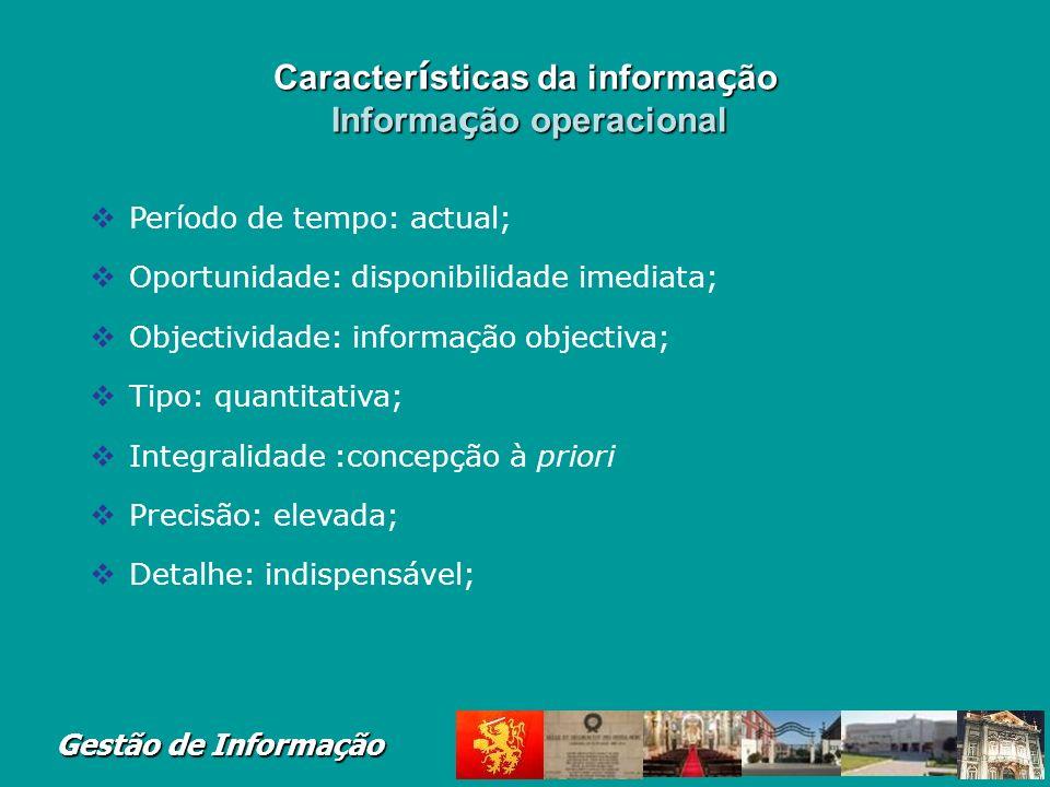 Características da informação Informação operacional