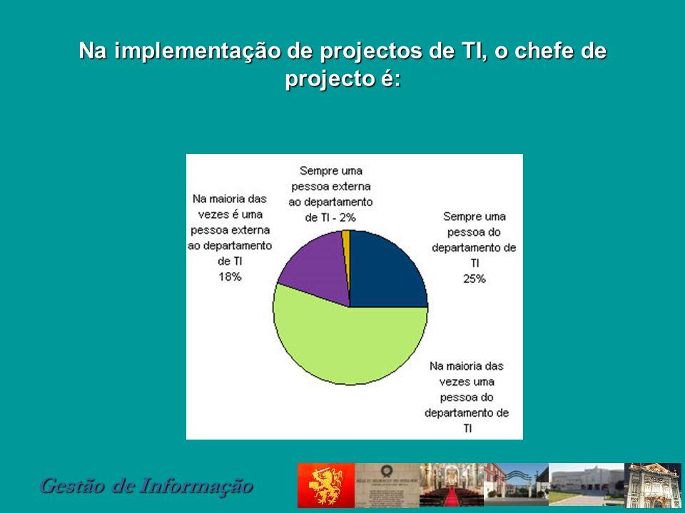 Na implementação de projectos de TI, o chefe de projecto é: