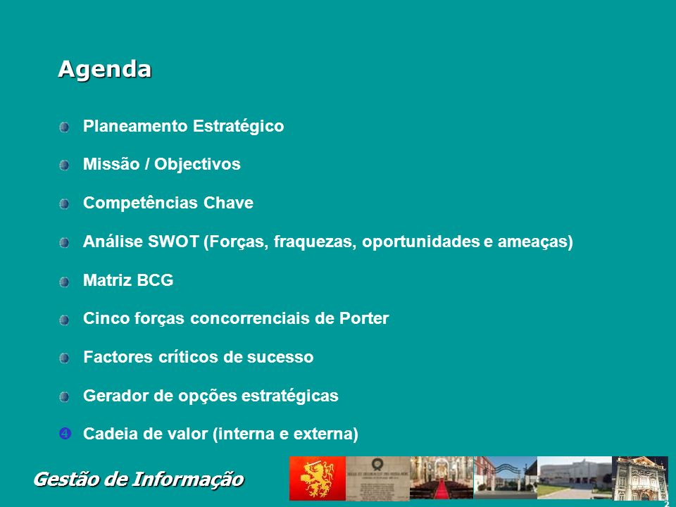 Agenda Planeamento Estratégico Missão / Objectivos Competências Chave
