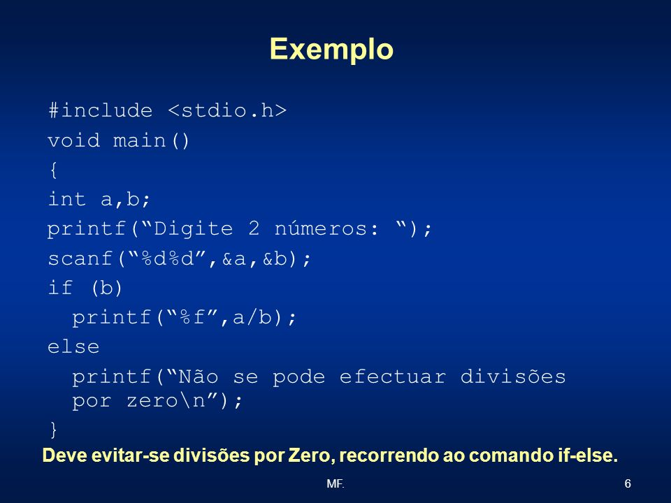 Exemplo #include <stdio.h> void main() { int a,b;