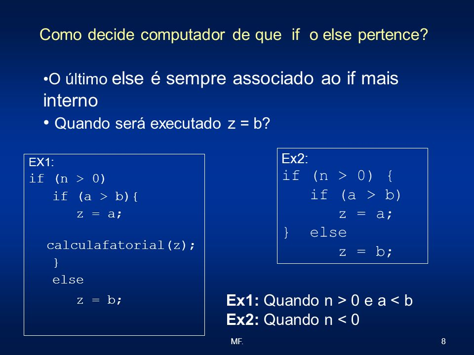 Como decide computador de que if o else pertence