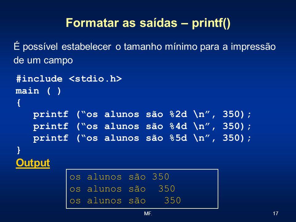 Formatar as saídas – printf()
