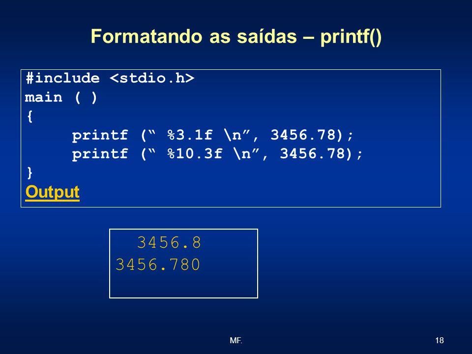 Formatando as saídas – printf()