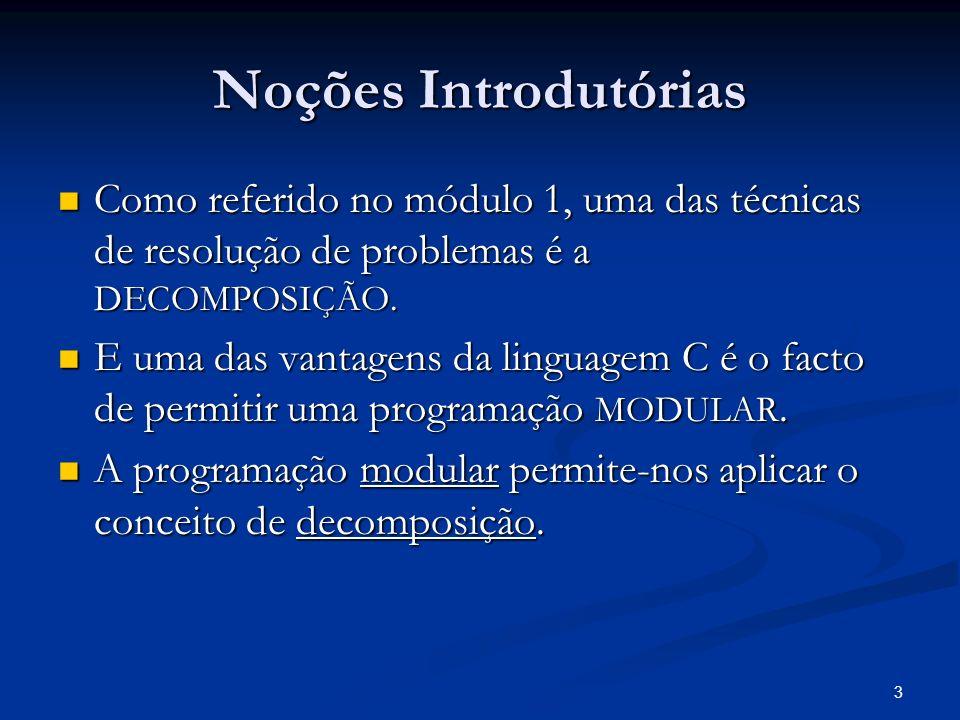 Módulo III Noções Introdutórias. Como referido no módulo 1, uma das técnicas de resolução de problemas é a DECOMPOSIÇÃO.