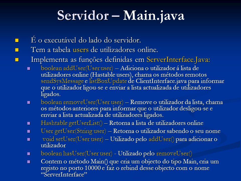 Servidor – Main.java É o executável do lado do servidor.