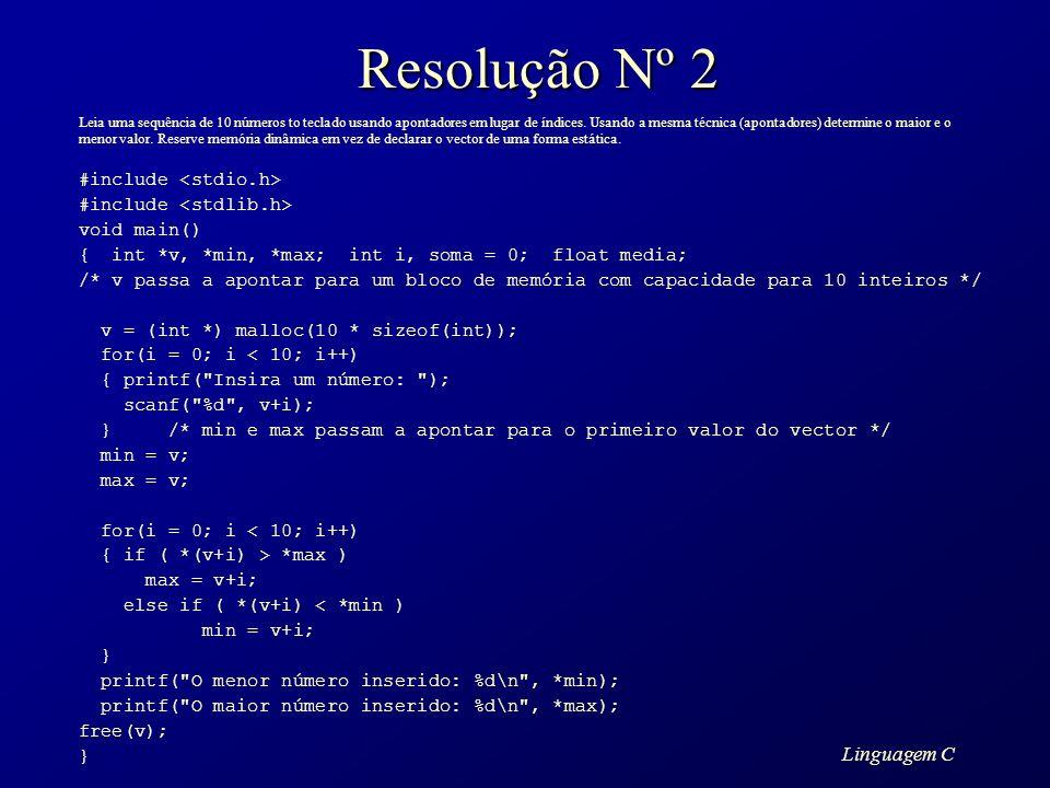 Resolução Nº 2 Linguagem C #include <stdio.h>