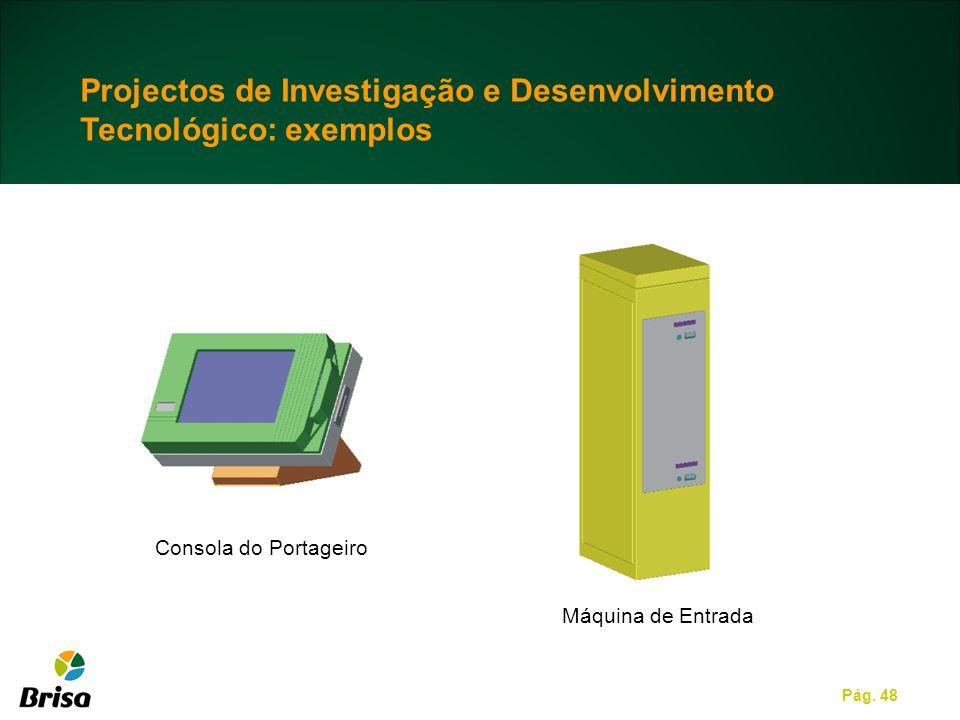 Projectos de Investigação e Desenvolvimento Tecnológico: exemplos