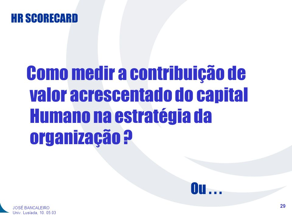 Como medir a contribuição de valor acrescentado do capital Humano na estratégia da organização