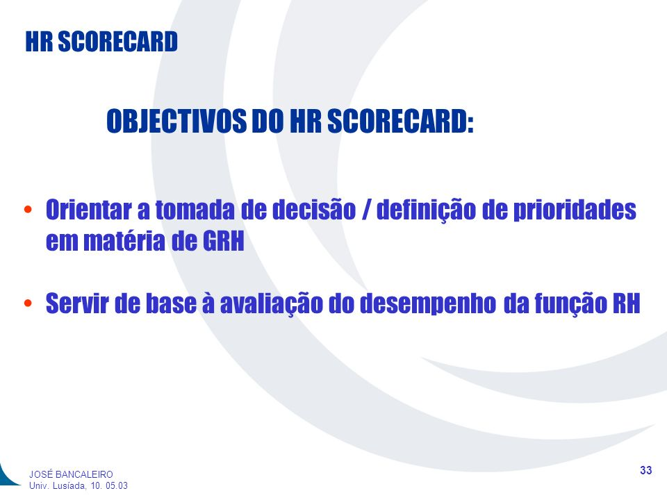 OBJECTIVOS DO HR SCORECARD: