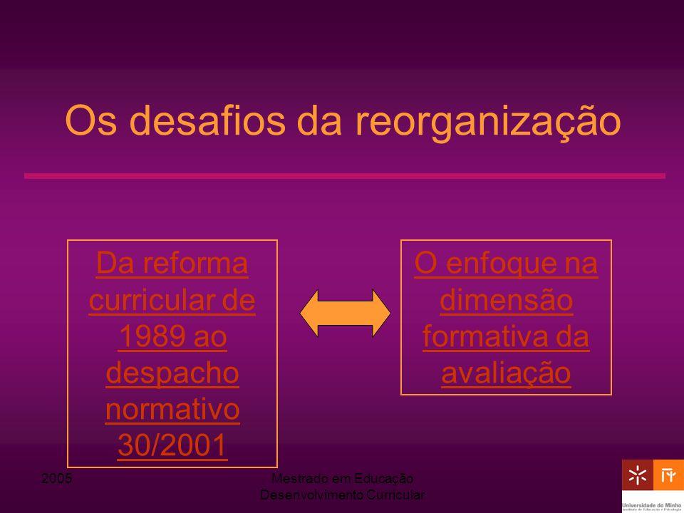 Os desafios da reorganização