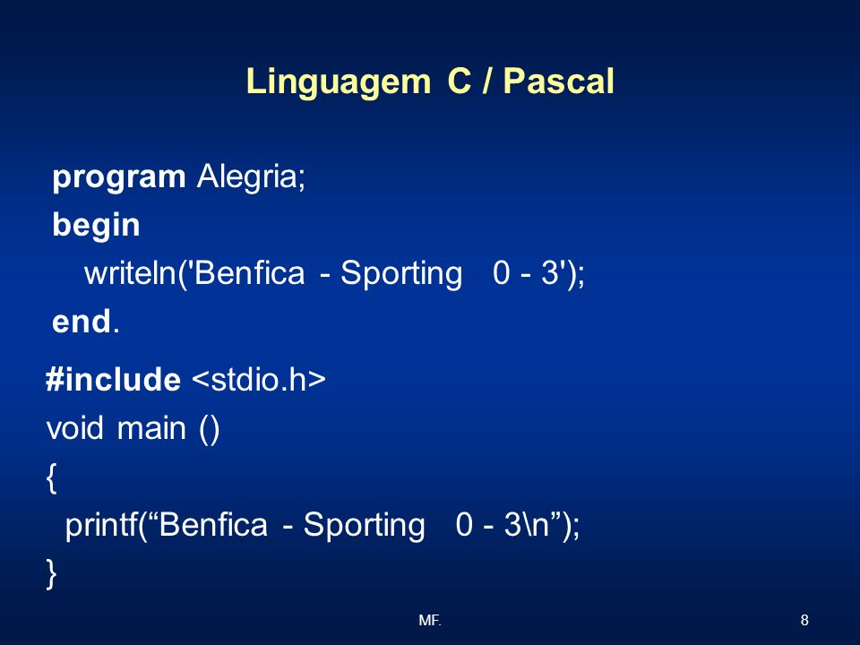 Linguagem C / Pascal program Alegria; begin