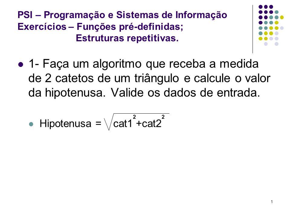 Módulo I - ExercíciosPSI – Programação e Sistemas de Informação Exercícios – Funções pré-definidas; Estruturas repetitivas.