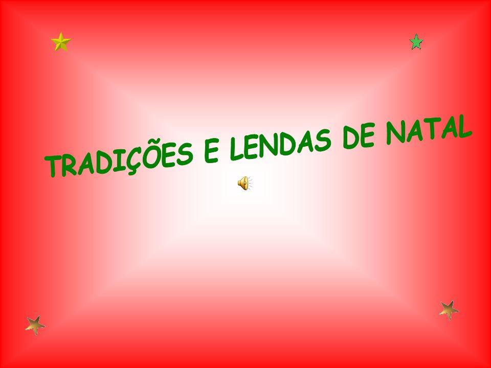 TRADIÇÕES E LENDAS DE NATAL