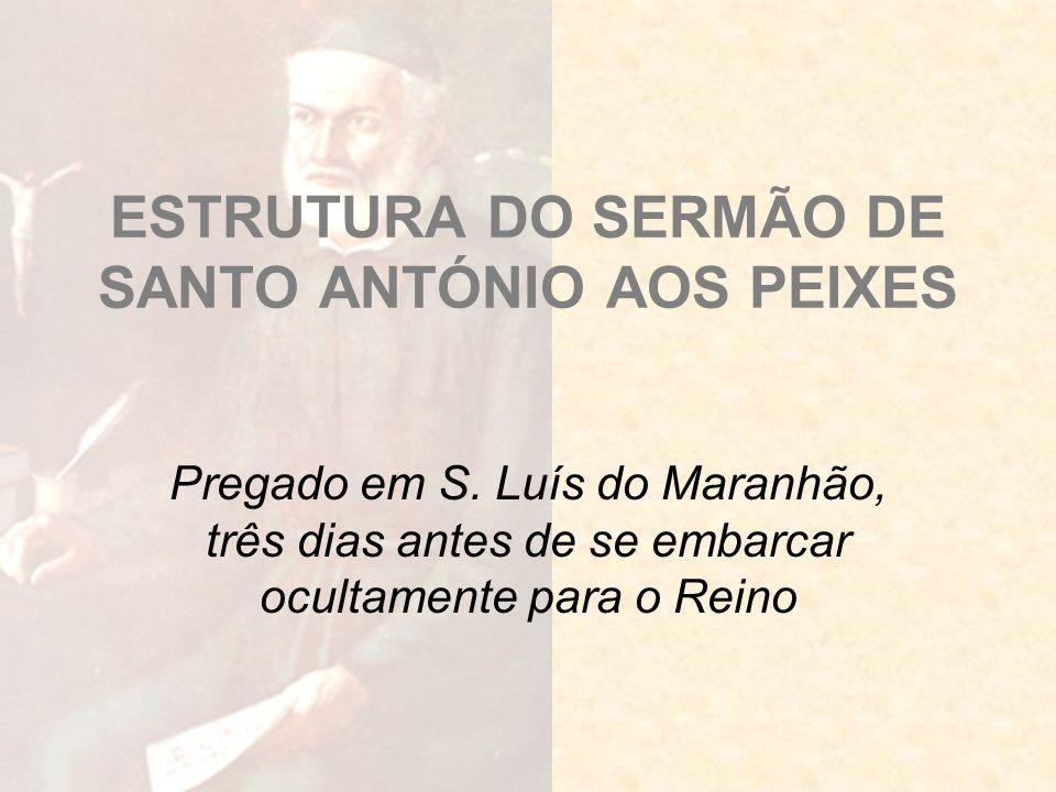 ESTRUTURA DO SERMÃO DE SANTO ANTÓNIO AOS PEIXES
