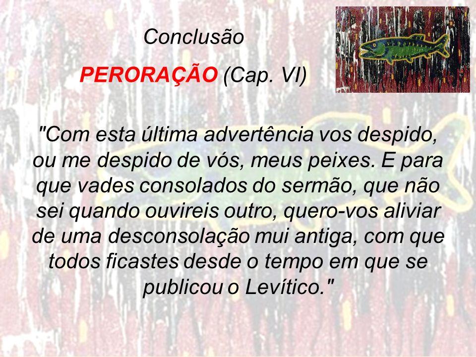 Conclusão PERORAÇÃO (Cap. VI)