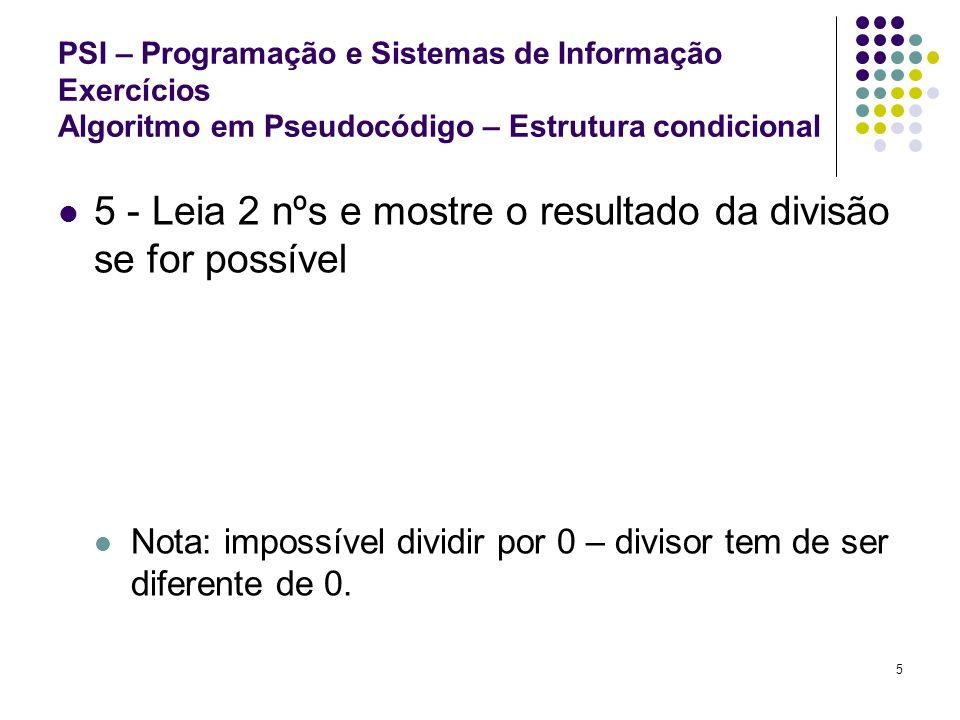 5 - Leia 2 nºs e mostre o resultado da divisão se for possível
