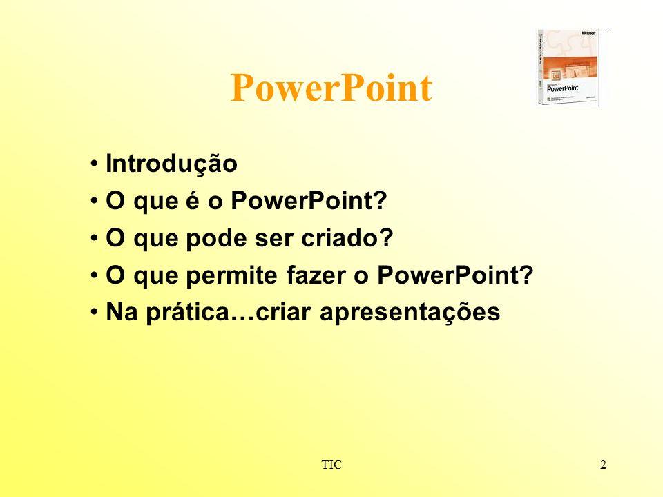 PowerPoint • Introdução • O que é o PowerPoint
