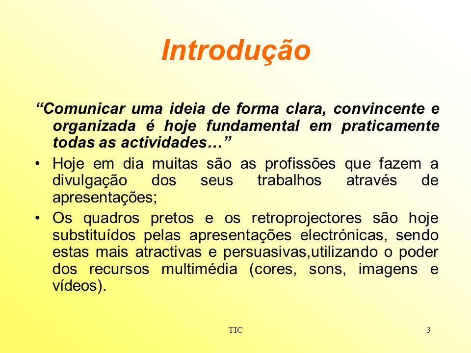 Introdução Comunicar uma ideia de forma clara, convincente e organizada é hoje fundamental em praticamente todas as actividades…