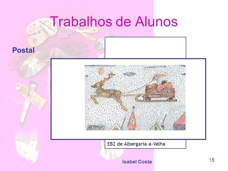 Trabalhos de Alunos Postal EB2 de Albergaria-a-Velha Isabel Costa