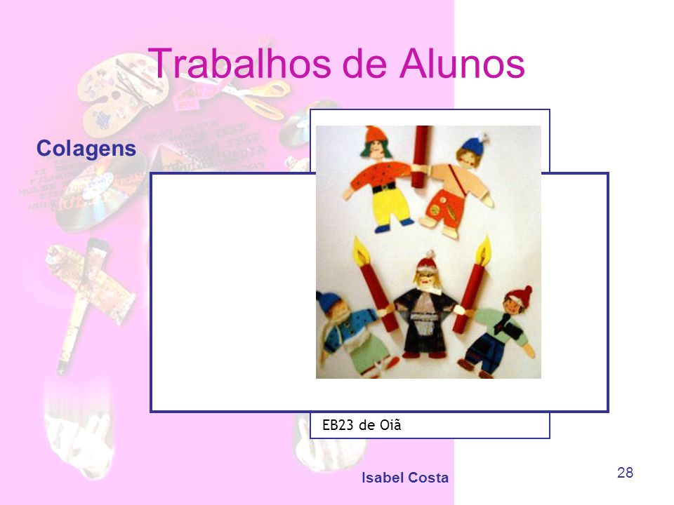 Trabalhos de Alunos Colagens EB23 de Oiã Isabel Costa