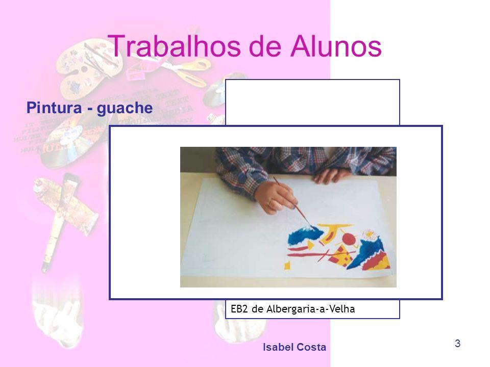 Trabalhos de Alunos Pintura - guache EB2 de Albergaria-a-Velha